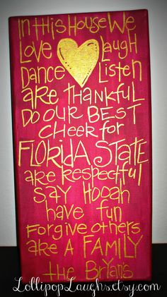 Florida State University, In This House Sign.