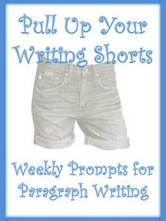 Pull Up Your Writing Shorts: Weekly Prompts for Paragraph Writing + Rubrics $5.99