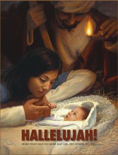 Hallelujah! Born that man no more may die. MormonAd