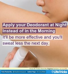 Hygiene - Apply your Deodorant at Night Instead of in the Morning