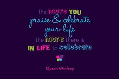 The more you praise and celebrate your life the more there is in life to celebrate. #OprahWinfrey #ShopWithMeaning #InternationalWomensDay #Quote #Motivational