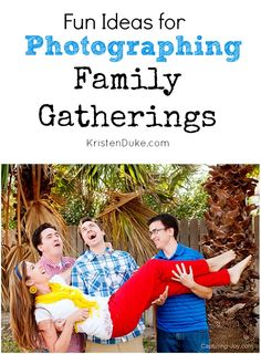 Fun Ideas for Photographing Family Gatherings | KristenDuke.com photography tips