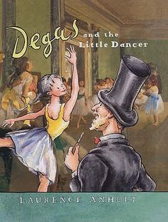 Degas and the Little Dancer by Laurence Anholt: The life and art of Degas are seen through the eyes of a child. Not a dry biographical sketch, but a short tale which entertains and informs. #Book #Kids #Art #Degas