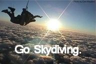 go skydiving.