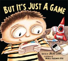 """A GREAT new book by Julia Cook!  But It's Just a Game is a fabulous resource to use with kids to teach them about balancing screen time and video gaming with real life.  Wonderful metaphor in the story - instead of a """"game controller"""", become a """"life controller""""."""