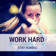 Fitness inspiration quote. Work Hard. Stay Humble. Repeat.