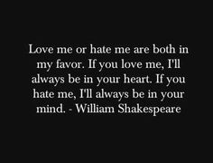 haley williams quotes, william shakespeare, quotes i hate you, love hate, love me or hate me