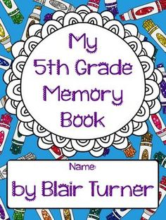 My 5th Grade Memory Book - End of the Year $