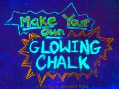 Glowing Chalk DIY | 24 Awesome Glow DIY Ideas! Write on driveway or sidewalk leading up to the party!