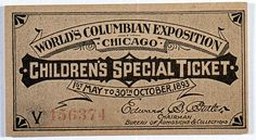 Ticket for World's Columbian Exposition in Chicago, 1893