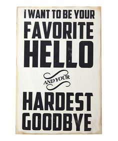 White 'Favorite Hello' Wood Sign by 13Pumpkins on #zulily
