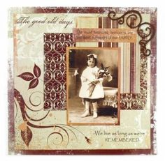 The Good Old Days ~ Rectangular paper scraps in rich, brown vintage patterns frame a heritage photo beautifully. They also accentuate the picture's sepia tones.