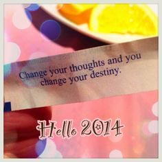 """Fortune Cookie """"Change your thoughts and you change your destiny ..."""