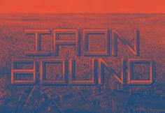 Ironbound, a hand-set typeface I created last year.