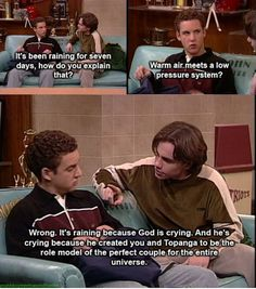 God will never cry over your temporary breakup. | 20 Ways Cory And Topanga Gave You Unrealistic Expectations About Relationships