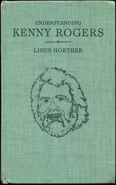 Understanding Kenny Rogers by Linus Horther