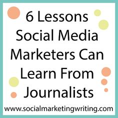 6 Lessons Social Media Marketers Can Learn From Journalists