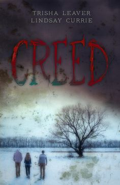 Creed by Trisha Leaver Expected publication: November 8th 2014