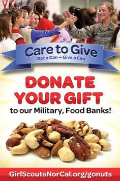 Care to Give - Donate a product from Girl Scouts NorCal's Fall Nut & Magazine Sale, Oct. 4-Nov. 24, 2013, to the military overseas or local food banks! Help girls raise funds for fall activities and service projects! http://www.girlscoutsnorcal.org/gonuts