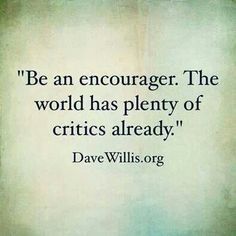 "Do we have official ""encouragers"" if not, we should have:)"