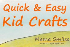 Quick and easy kids crafts - fun and easy ways to engage kids.