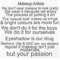 Yes ma'm and sometimes I don't wear makeup because I'm lazy when I'm not working hahaha