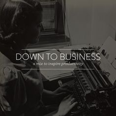 Down To Business: a mix to inspire productivity