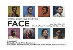 """岡田 諭 / Satoshi Okada """"FACE"""" Solo Exhibition, Studio 415, Chelsea Fine Arts Building. May 10-12, 2013."""