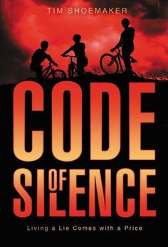 Code of Silence (Code of Silence, #1), by Tim Shoemaker