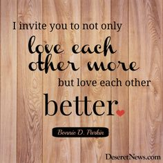 """""""I invite you to not only love each other more but love each other better."""" Sister Parkin #WomensMeeting #lds #quotes"""
