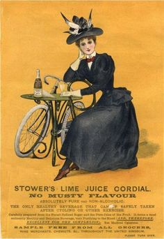 No musty flavor…the only healthy beverage that can be safely taken after cycling or other exercise. —Stowers Lime Juice, Cordial Bicycles, UK, 1890