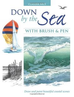 Down by the Sea with Brush and Pen: Draw and Paint Beautiful Coastal Scenes by Claudia Nice. $17.63. Publisher: North Light Books; 1 edition (July 1, 2009). 144 pages. Publication: July 1, 2009. Author: Claudia Nice. Save 35%!