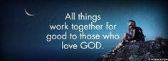 Romans 8:28 NKJV - All Things Work Together For Good - Facebook Cover Photo