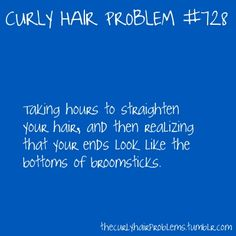 o curly hair.. curly-hair-problems or that it starts to curl as soon as you walk out the door
