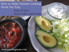 How to Make Freezer Cooking Work For You Even If You Don't Like Casseroles