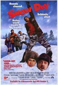 Snow Day (2000). [PG] 89 mins. Starring: Chevy Chase, Chris Elliott, Mark Webber, Schuyler Fisk, John Schneider, Jean Smart, Emmanuelle Chriqui, Zena Grey, Iggy Pop and Josh Peck