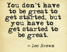You don't have to be great to get started... #quotes #writers #authors