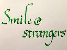 smile at strangers #calligraphy #competition