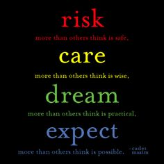 expect, risk, life, dreams, care, inspir, quot, motiv, live