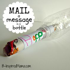 Simple, kid-friendly directions for mailing a message in a bottle to a friend. Definitely doing this!!