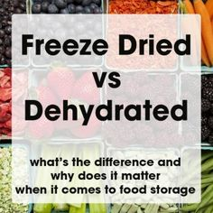 Their fresh counter parts freeze dry vs dehydrated what does it mean