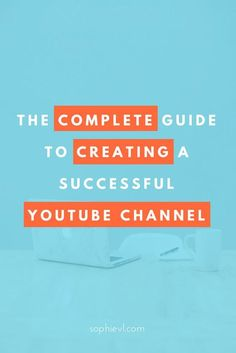 How to Create a Youtube Channel: The Ultimate Beginners Guide - Vlog, Vlogging, Youtube, Youtube How To, Vlog How To, How To Vlog, #youtube #youtubechannel #vlog #vlogging #howtovlog