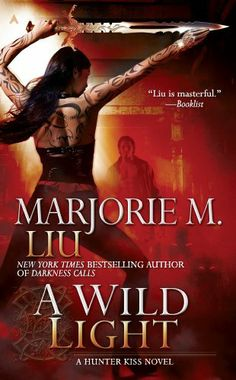 A Wild Light (Hunter Kiss) by Marjorie M. Liu, http://www.amazon.com/dp/B003QP4NT0/ref=cm_sw_r_pi_dp_2Lfcrb0MWR5DN