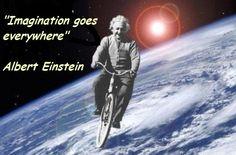 """Imagination is more important than knowledge"" ~Albert Einstein"