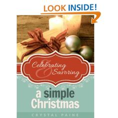 Get your copy of Celebrating and Savoring a Simple Christmas by Crystal Paine for just $0.99 through Thursday!