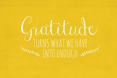 Gratitude turns what