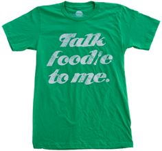 If you love food, you probably need this t-shirt. Stat.
