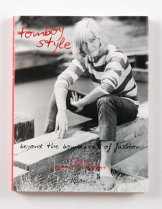 """Tomboy Style: Beyond the Boundaries of Fashion"" Book • Selectism"