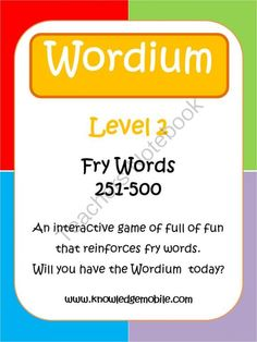 Wordium - A Fry Words Game - Level 2 - Words 251-500 from Knowledge Mobile on TeachersNotebook.com -  (15 pages)  - Wordium is an interactive game designed to reinforce students word recognition and spelling skills of Fry's 1000 words.