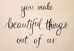 beautiful things.